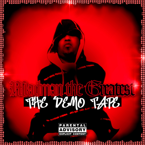 Madman the Greatest - The Demo Tape