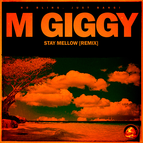 M Giggy - Stay Mellow (Remix) (Cover)
