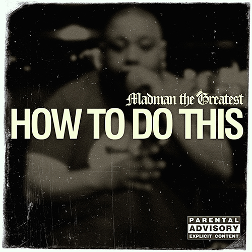 Madman the Greatest - How to do this (Front)